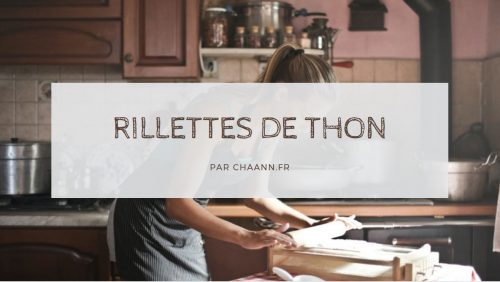 Recette de Rillettes de thon : La meilleure recette ?